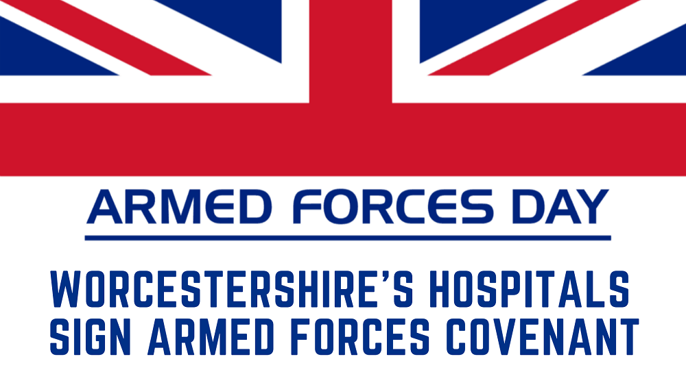 Worcestershire hospitals' trust signs Armed Forces Covenant to thank military